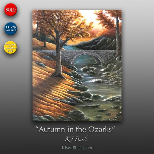 KJ's Art Studio | Original Fine Art by Christian American Artist, KJ Burk - Autumn in the Ozarks