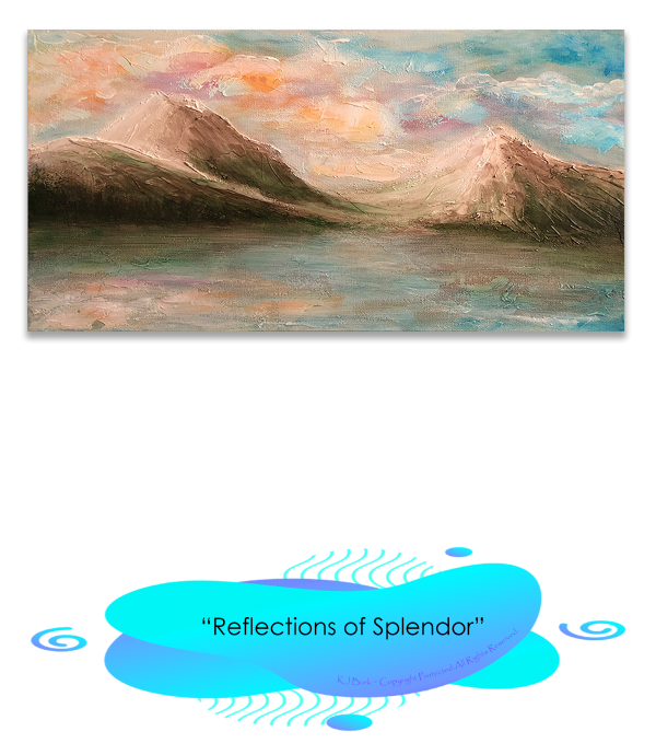 KJsArtStudio.com | REFLECTIONS OF SPLENDOR ~ Original Landscape Painting by KJ Burk